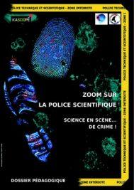 Zoom sur la police scientifique – Science en scène…..de crime