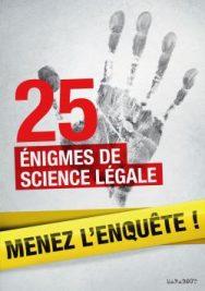 25 énigmes de la science légale