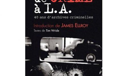 Scènes de crime à L.A – 40 ans d'archives criminelles