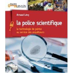 La police scientifique – La technologie de pointe au service des enquêteurs