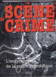 Scène de crime – L'encyclopédie de la police scientifique