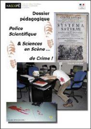 Dossier pédagogique – Police Scientifique § Sciences en scène de crime