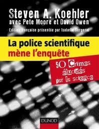 La police scientifique mène l'enquête – 50 crimes élucidés par la science