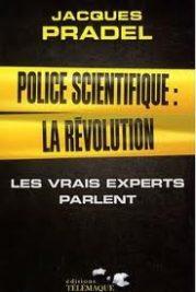 Police scientifique la révolution – Les vrais experts parlent